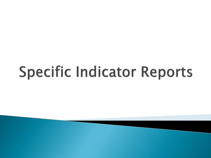 Specific Indicator Reports