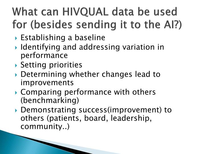 What can HIVQUAL data be used for (besides sending it to the AI?)