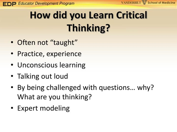 How did you Learn Critical Thinking?