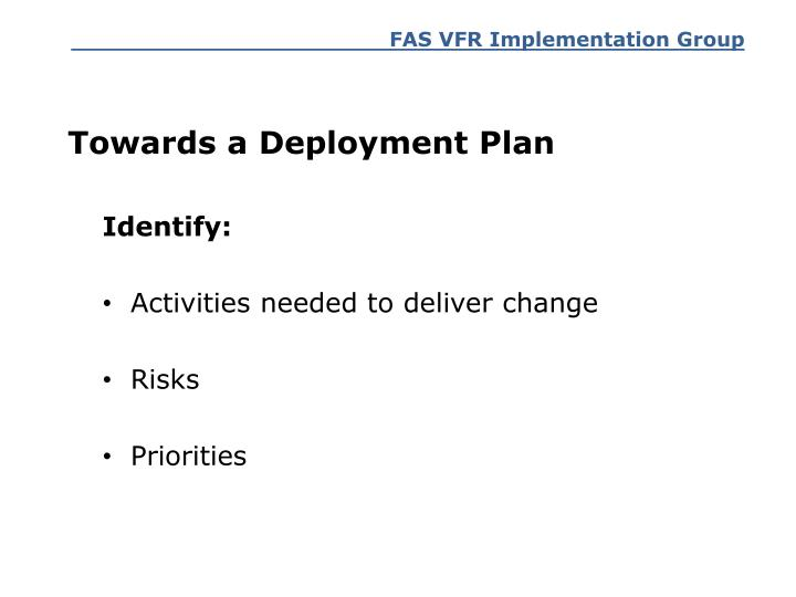 Towards a Deployment Plan