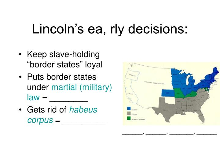 Lincoln's ea, rly decisions: