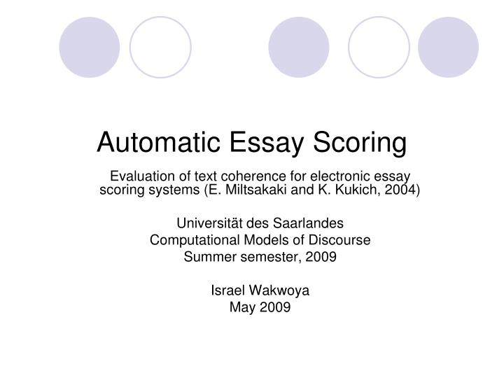 automatic essay scoring system An automated essay scoring mechanism that is both efficient and low in complexity for use in online web-based exams, without the requirement of manual grading.