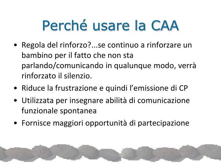 Perché usare la CAA