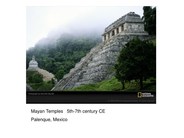 Mayan Temples   5th-7th century CE