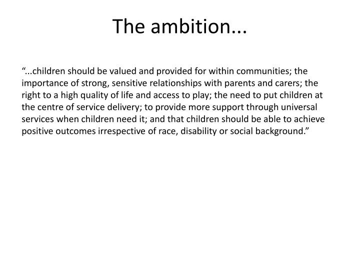The ambition...
