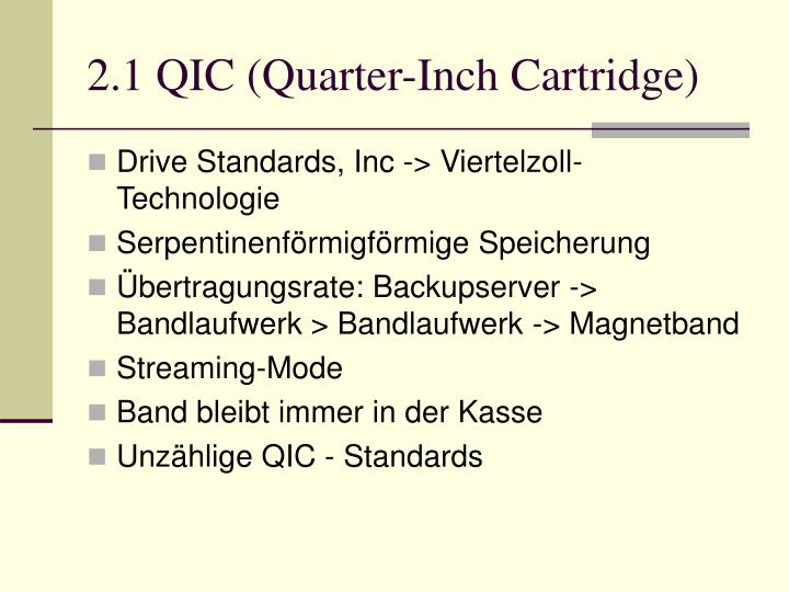 2.1 QIC (Quarter-Inch Cartridge)