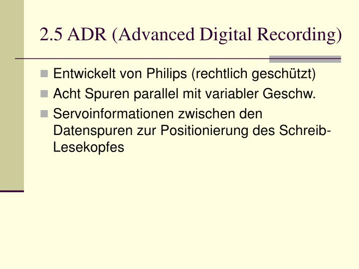 2.5 ADR (Advanced Digital Recording)