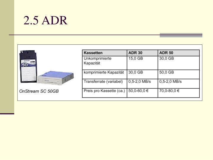 2.5 ADR