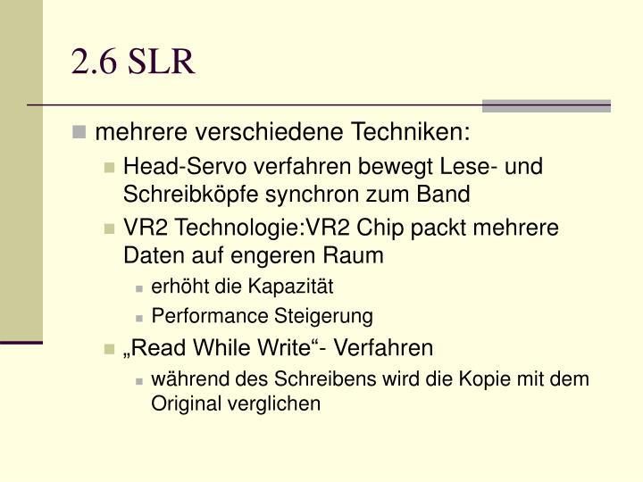 2.6 SLR