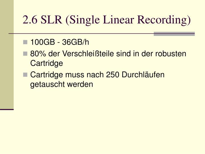 2.6 SLR (