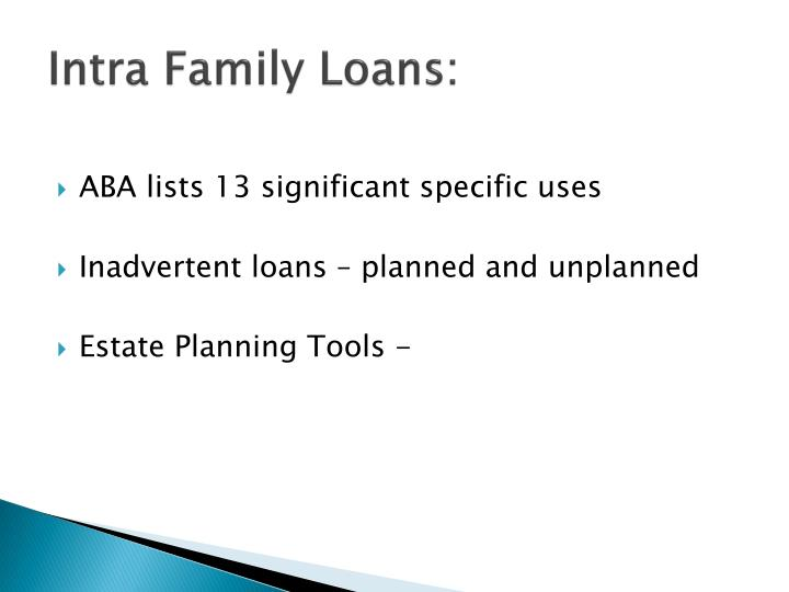 Intra Family Loans: