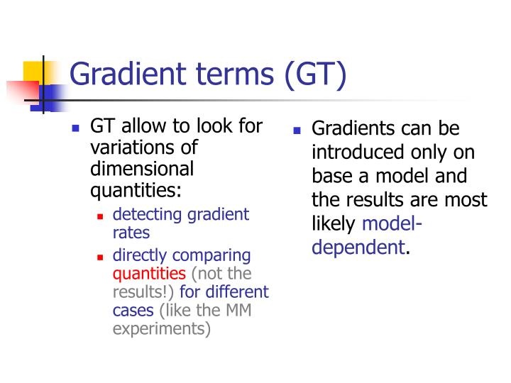 GT allow to look for variations of dimensional quantities:
