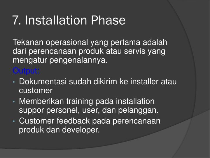 7. Installation Phase