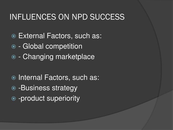 INFLUENCES ON NPD SUCCESS