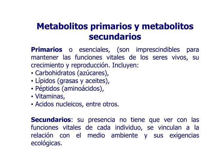 Metabolitos primarios y metabolitos secundarios