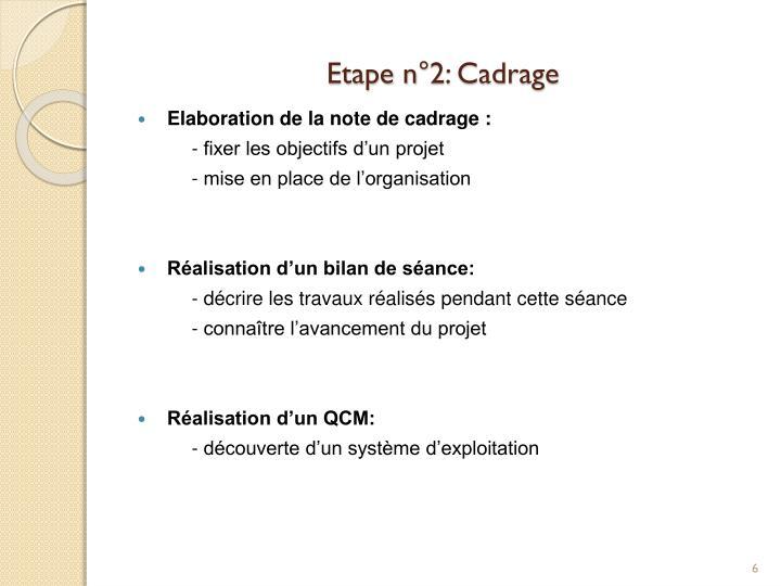 Etape n°2: Cadrage