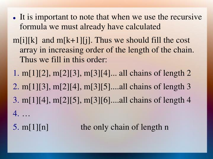 It is important to note that when we use the recursive formula we must already have calculated