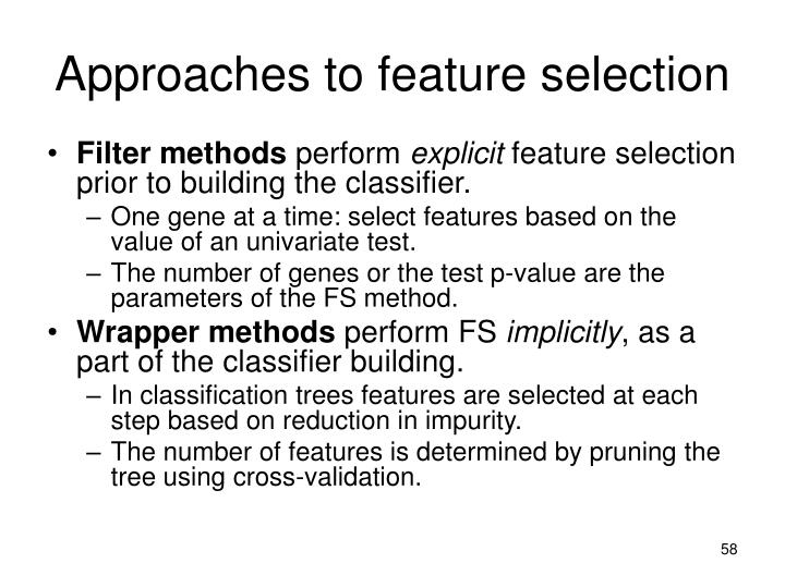 Approaches to feature selection