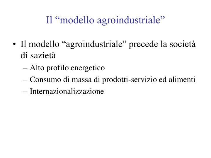 """Il """"modello agroindustriale"""""""