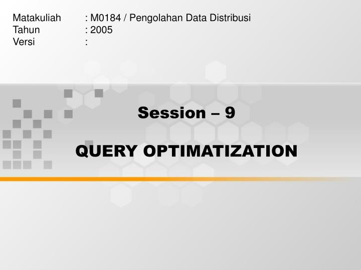 Session 9 query optimatization