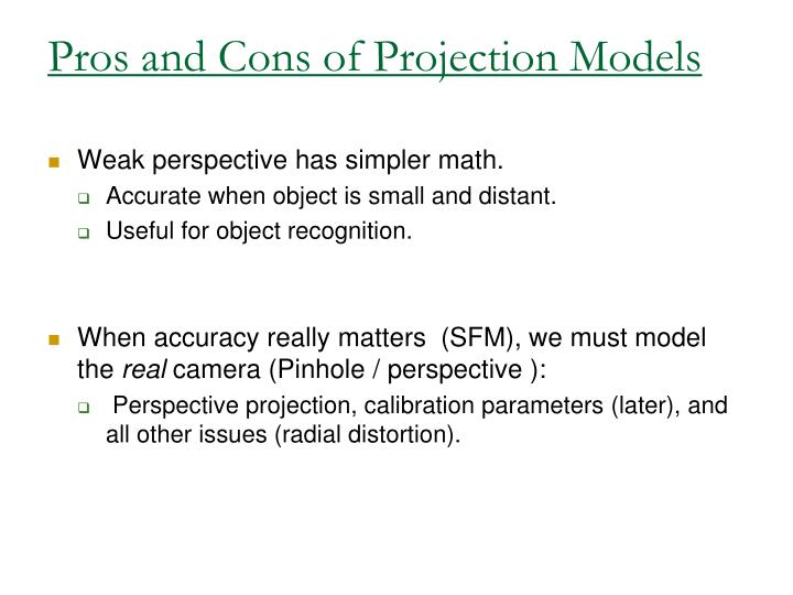 Pros and Cons of Projection Models