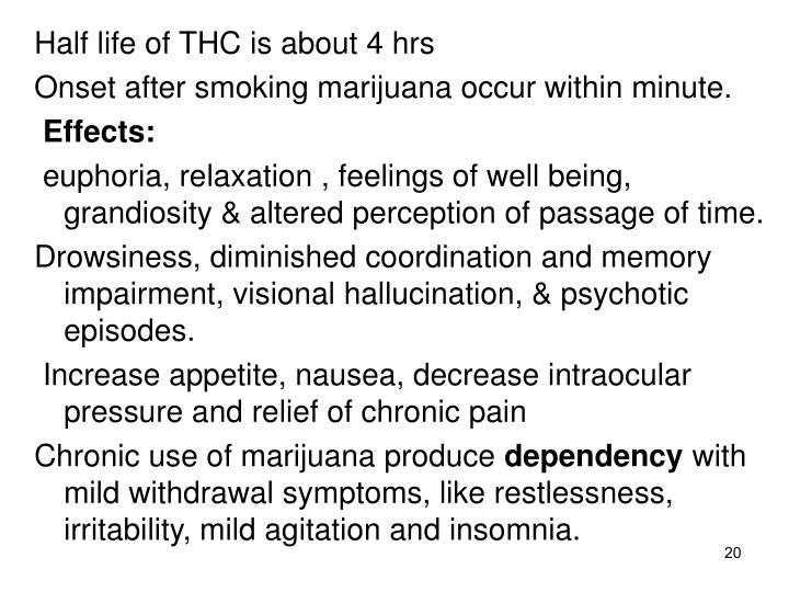 Half life of THC is about 4 hrs