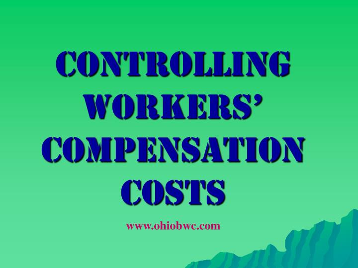 controlling  Workers' Compensation  costs