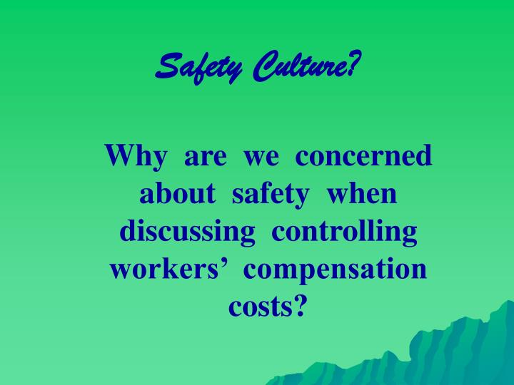 Safety Culture?