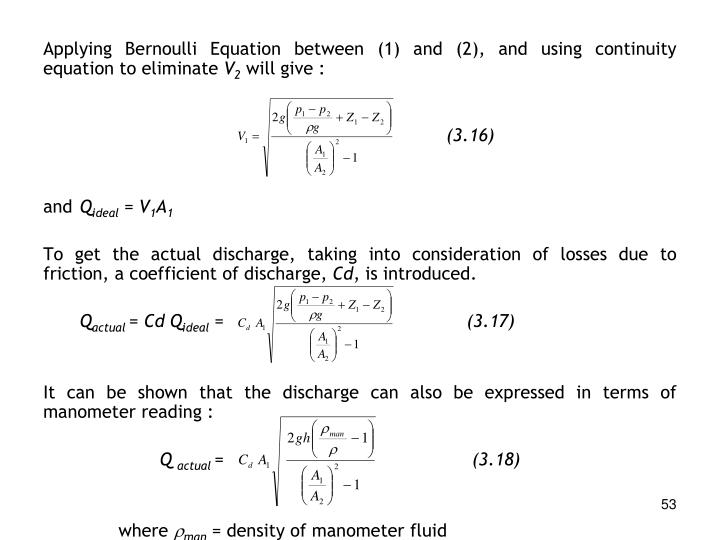 Applying Bernoulli Equation between (1) and (2), and using continuity equation to eliminate