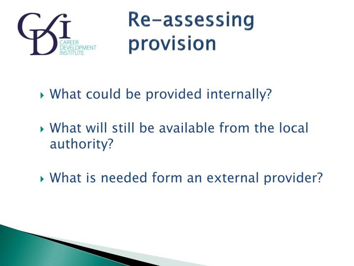 Re-assessing					provision