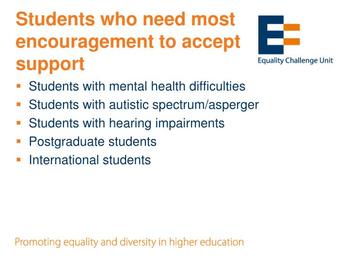 Students who need most encouragement to accept support