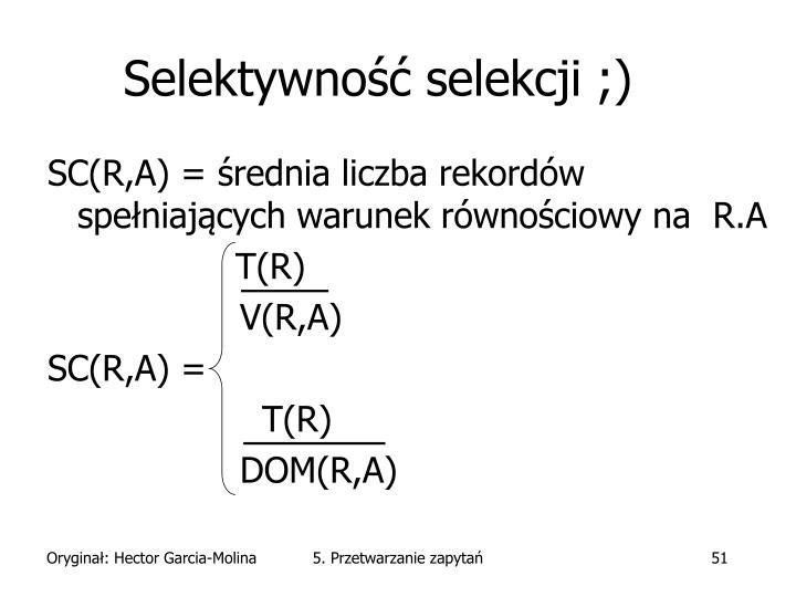 Selektywność selekcji ;)