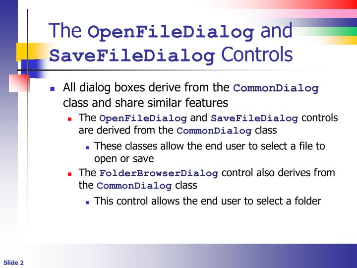 The openfiledialog and savefiledialog controls