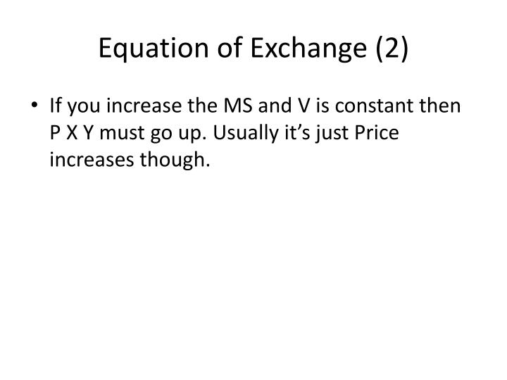 Equation of Exchange (2)