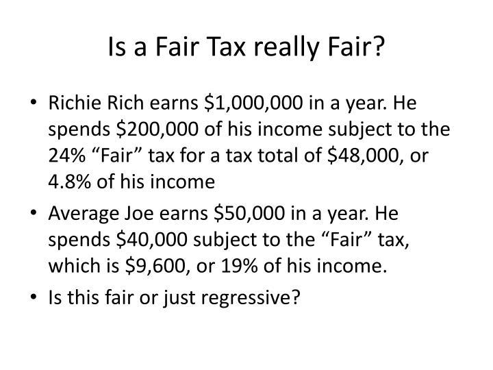 Is a Fair Tax really Fair?