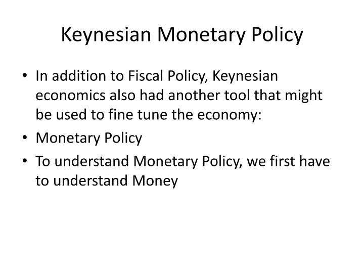 Keynesian Monetary Policy