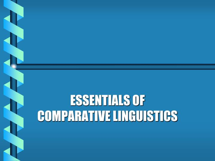Essentials of comparative linguistics