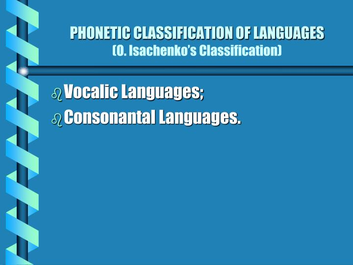 PHONETIC CLASSIFICATION OF LANGUAGES