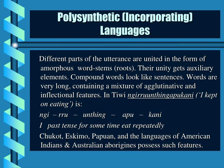 Polysynthetic (Incorporating) Languages