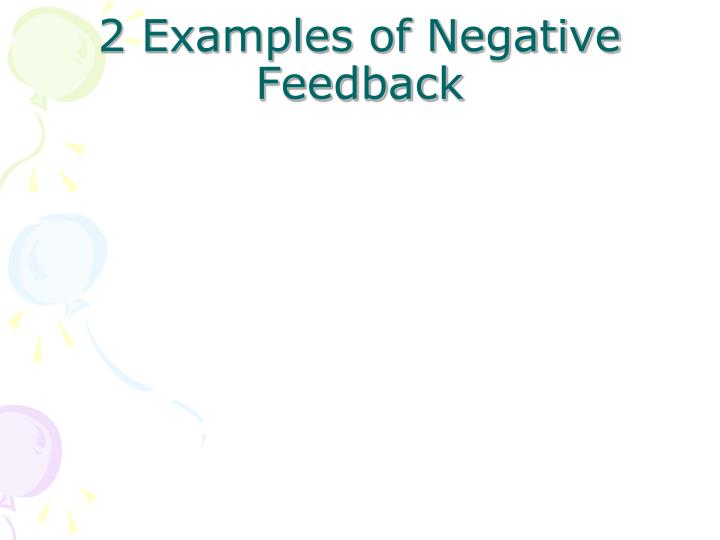 2 Examples of Negative Feedback