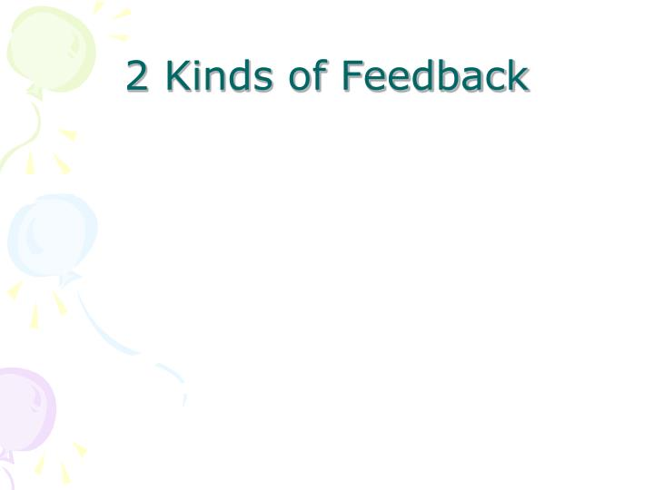 2 Kinds of Feedback