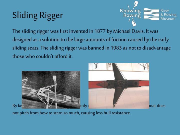 Sliding Rigger