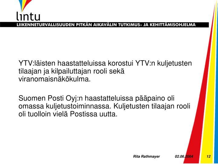 YTV:läisten haastatteluissa korostui YTV:n kuljetusten tilaajan ja kilpailuttajan rooli sekä viranomaisnäkökulma.
