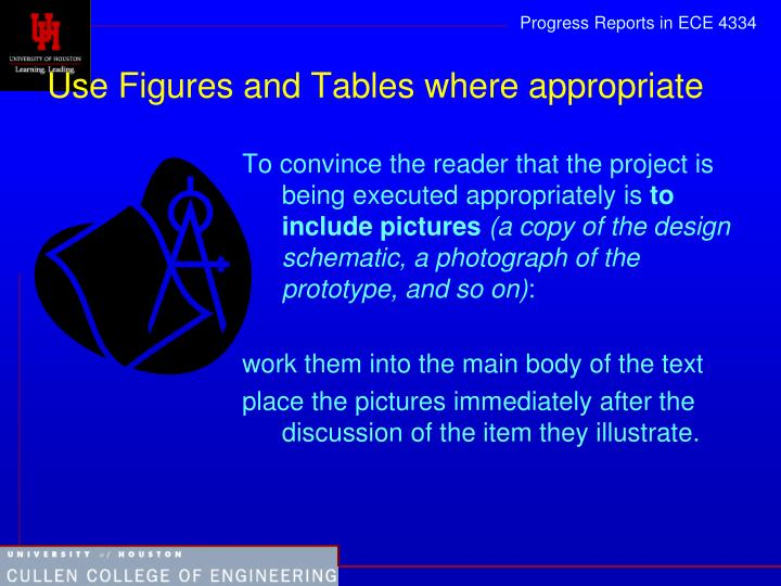 Use Figures and Tables where appropriate