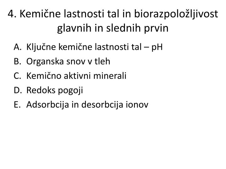 4. Kemične lastnosti tal in biorazpoložljivost glavnih in slednih prvin
