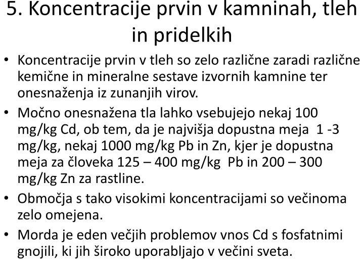 5. Koncentracije prvin v kamninah, tleh in pridelkih