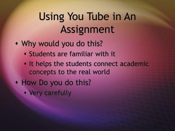 Using You Tube in An Assignment
