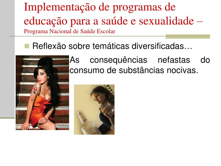 Implementação de programas de educação para a saúde e sexualidade –