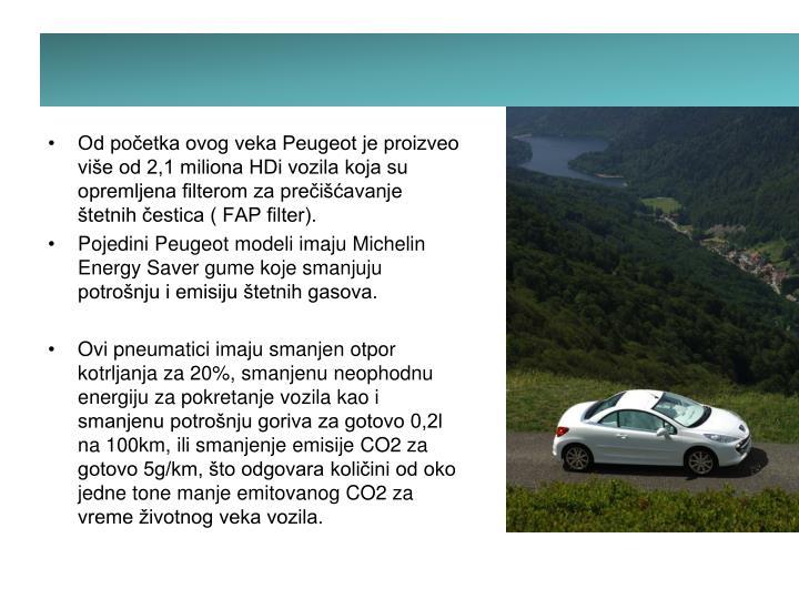 Od početka ovog veka Peugeot je proizveo više od 2,1 miliona HDi vozila koja su opremljena filterom za prečišćavanje štetnih čestica ( FAP filter).