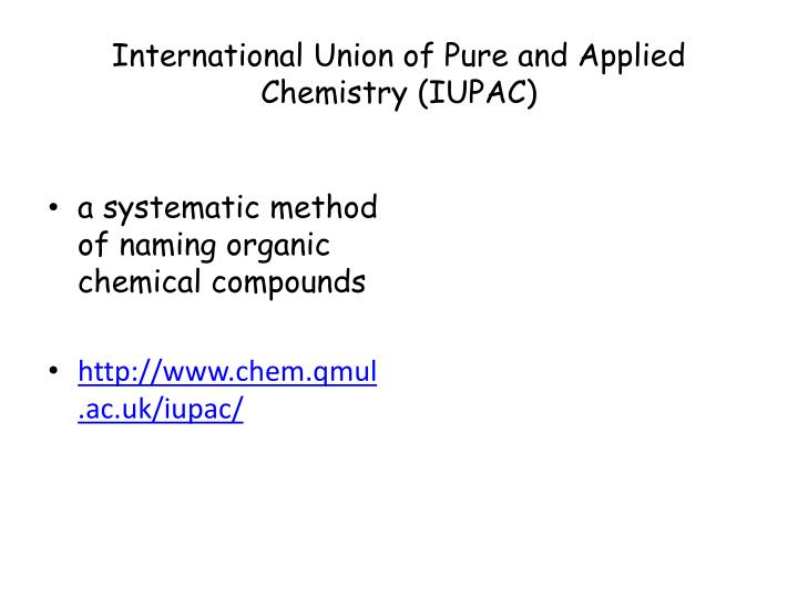 International Union of Pure and Applied Chemistry (IUPAC)